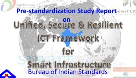 Pre-Standardization Study Report on Unified, Secure & Resilient ICT Framework for Smart Infrastructure